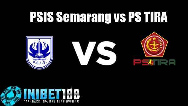 Prediksi PSIS Semarang vs PS TIRA