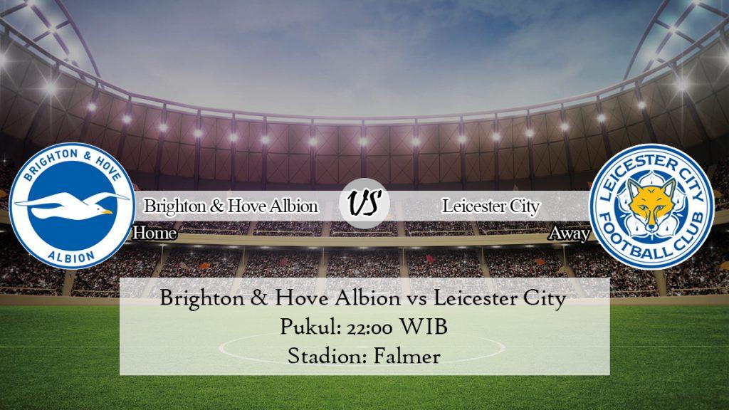 Prediksi Skor Brighton & Hove Albion vs Leicester City 23 November 2019