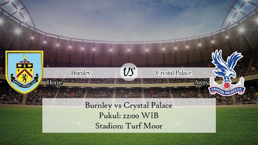 Prediksi Skor Burnley vs Crystal Palace 30 November 2019
