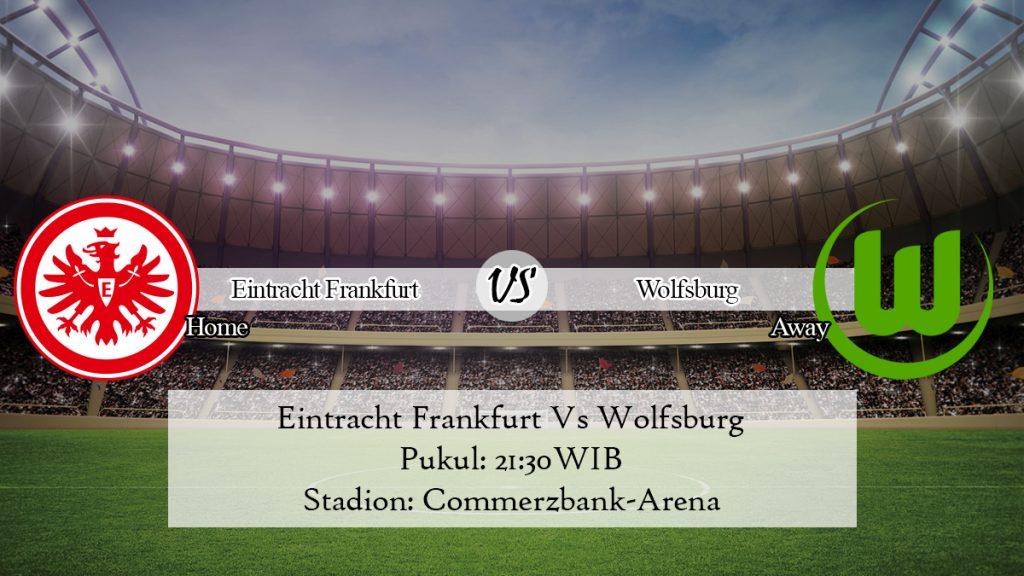 Prediksi Skor Eintracht Frankfurt Vs Wolfsburg 23 November 2019