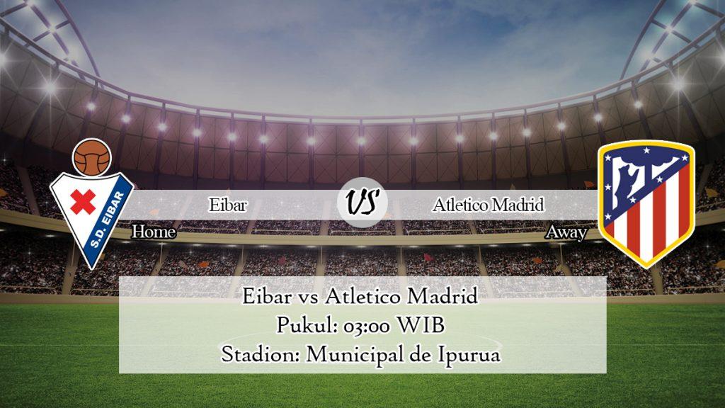 Prediksi Jitu Eibar vs Atletico Madrid 19 Januari 2020