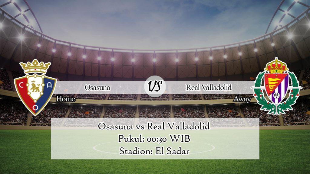 Prediksi Osasuna vs Real Valladolid 19 Januari 2020
