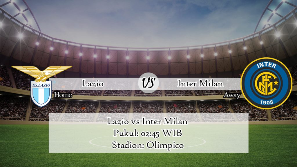 Prediksi Jitu Lazio vs Inter Milan 17 Februari 2020