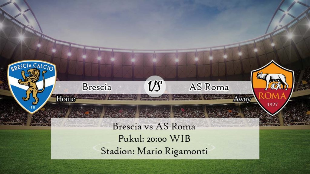 Prediksi Brescia vs AS Roma 19 April 2020