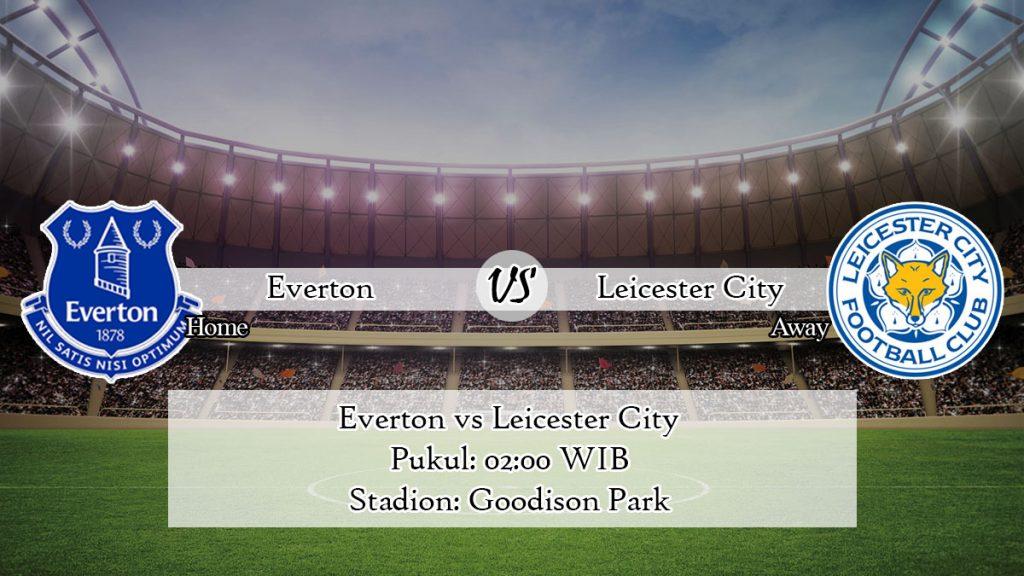 Prediksi Everton vs Leicester City 7 April 2020
