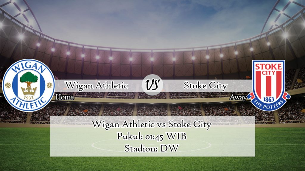 Prediksi Bola Wigan Athletic vs Stoke City 1 Juli 2020
