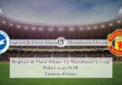 Prediksi Brighton & Hove Albion Vs Manchester United 26 September 2020